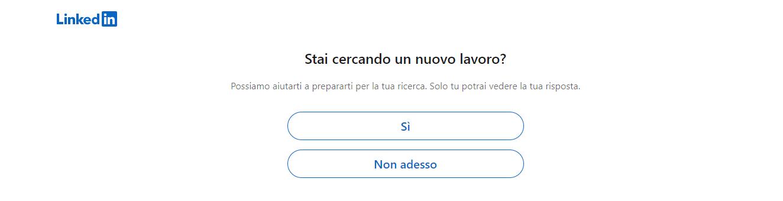 LinkedIn ti chiede se stai cercando un nuovo lavoro